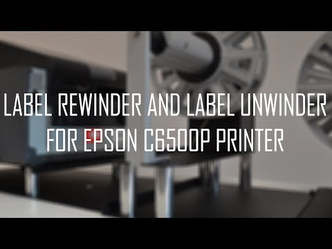 Label rewinder and label unwinder for EPSON C6500P Inkjet Label Printer